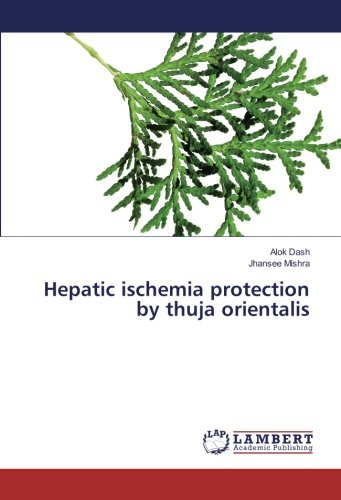 Hepatic ischemia protection by thuja orientalis