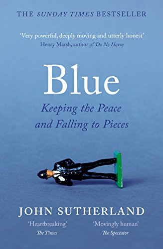 Blue a memoir keeping the peace and falling to pieces ebook john blue a memoir keeping the peace and falling to pieces by sutherland fandeluxe Gallery