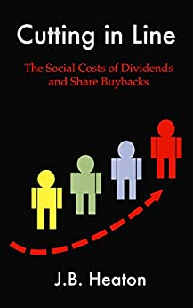 Cutting in Line: The Social Costs of Dividends and Share Buybacks by [Heaton, J.B.]