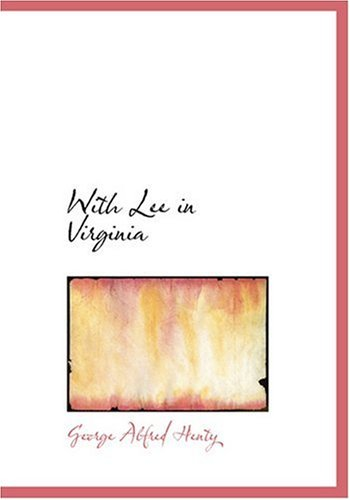 With Lee in Virginia (Large Print Edition)