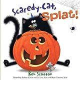 [ [ [ Scaredy-Cat, Splat![ SCAREDY-CAT, SPLAT! ] By Scotton, Rob ( Author )Aug-24-2010 Hardcover