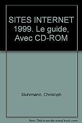 SITES INTERNET 1999. Le guide, Avec CD-ROM