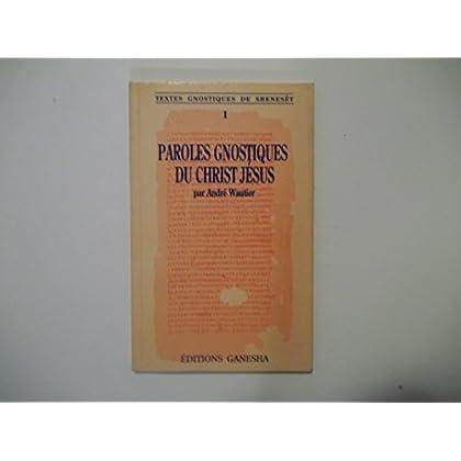 Paroles gnostiques du Christ Jésus tome 1 [par : [Shenesít] Wautier], Ganesha, 1988