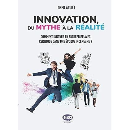 Innovation du Mythe à la Réalité