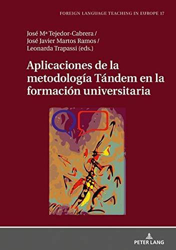 Aplicaciones de la metodología Tándem en la formación universitaria (Foreign Language Teaching in Europe)