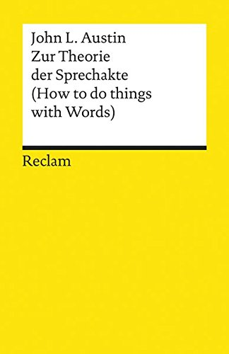 Zur Theorie der Sprechakte: (How to do things with Words) (Reclams Universal-Bibliothek)