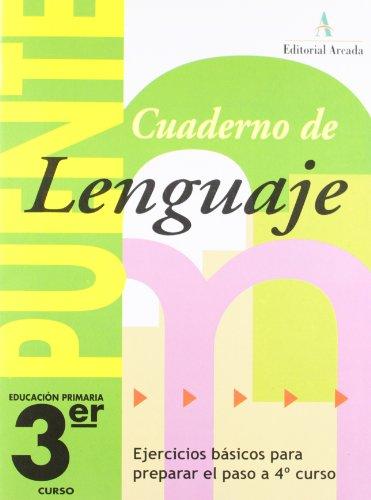 Cuaderno De Lenguaje. Puente 3º Curso Primaria. Ejercicios Básicos Para Preparar El Paso A 4º Curso - 9788478874521 por Vv.Aa.