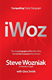 I, Woz: Computer Geek to Cult Icon: Getting to the Core of Apple's Inventor