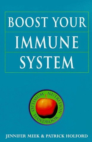 Boost Your Immune System: The Drug-Free Guide to Fighting Infection and Preventing Disease (Optimum Nutrition Handbook) by Jennifer Meek (1998-09-24) par Jennifer Meek;Patrick Holford