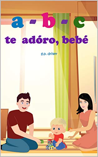 a-b-c te adóro, bebé (Spanish Edition) eBook: G P  Driver: Amazon in