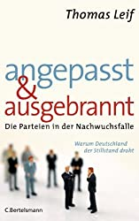 Angepasst und ausgebrannt: Die Parteien in der Nachwuchsfalle - Warum Deutschland der Stillstand droht