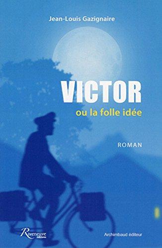 Victor ou la folle ide