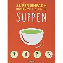 Super Einfach - Suppen