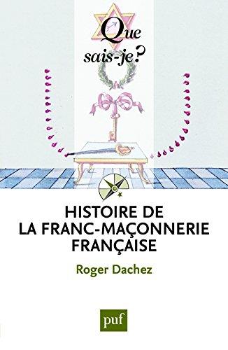 Histoire de la franc-maçonnerie française par Roger Dachez