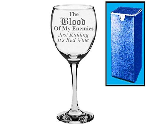 Neuheit Geschenk Weinglas mit Gravur   The Blood Of My Enemies, Just Kidding IT 'S rot Wein