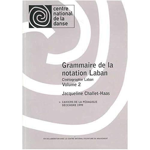Grammaire de la notation Laban T2: Cahiers de la pédagogie