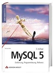MySQL 5: Einführung, Programmierung, Referenz (Open Source Library)