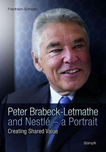 Peter Brabeck-Letmathe and Nestlé - a Portrait