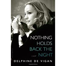 Nothing Holds Back the Night: A Novel by Delphine de Vigan (2014-03-25)