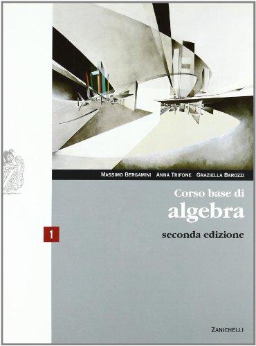 Corso base di algebra. Con espansione online. Per le Scuole superiori: 1