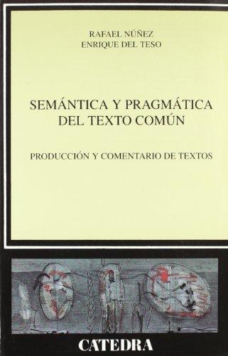 Semántica y pragmática del texto común: Producción y comentario de textos (Lingüística)