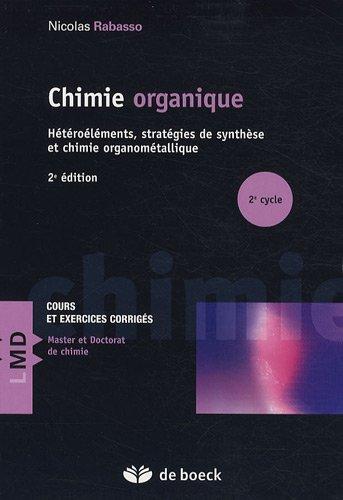 Chimie organique, concepts et applications : Hétéroéléments et stratégies de synthèse et chimie organométallique