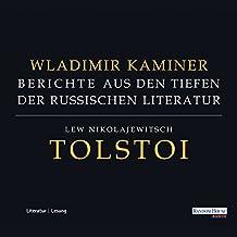 Tolstoi: Berichte aus den Tiefen der russischen Literatur 3