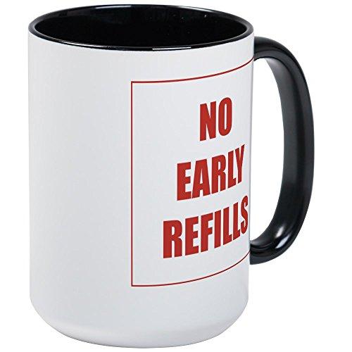 HHW- Mugs CafePress - No Early Refills - Coffee Mug, Large 15 oz. White Coffee Cup