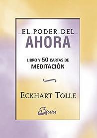 El poder del ahora: 50 cartas de meditación par Eckhart Tolle