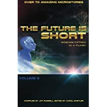 The Future is Short - Volume 2: Science Fiction in a Flash by Jot Russell (2015-06-11)