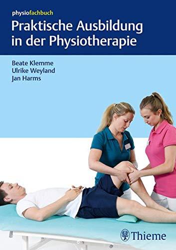Praktische Ausbildung in der Physiotherapie (Physiofachbuch)