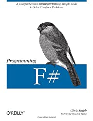 Programming F #. A Comprehensive Guide for Writing Simple Code to Solve Complex Problems