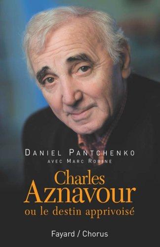 Charles Aznavour : Ou le destin apprivois