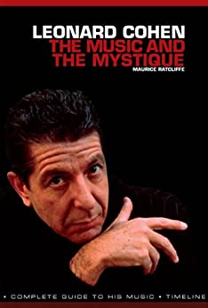 Leonard Cohen: The Music and The Mystique by [Ratcliff, Maurice]
