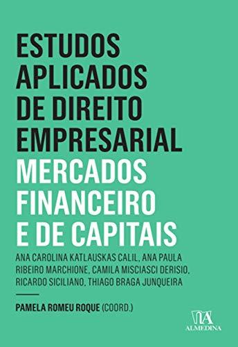 Estudos Aplicados de Direito Empresarial - Mercados Financeiro e de Capitais (Portuguese Edition)