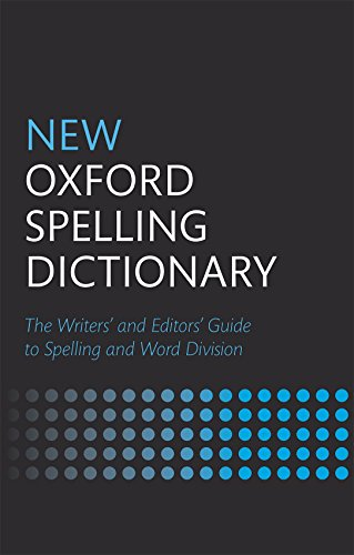 New Oxford Spelling Dictionary (New Oxford Dictionary)