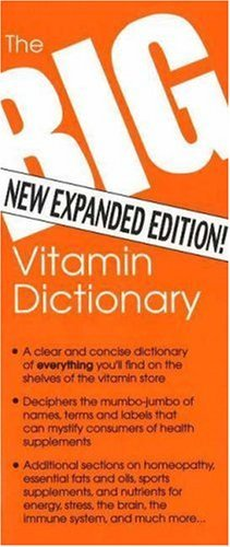 Big Vitamin Dictionary, the (New Expanded Edition): Unlocks the Door to Health, Nutrition and Longevity by Michael Levesque (2002-05-02) par Michael Levesque