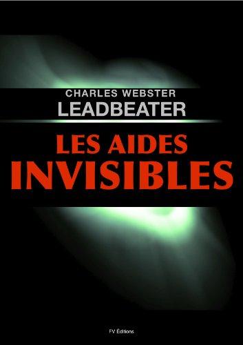 Les Aides Invisibles par CHARLES WEBSTER LEADBEATER