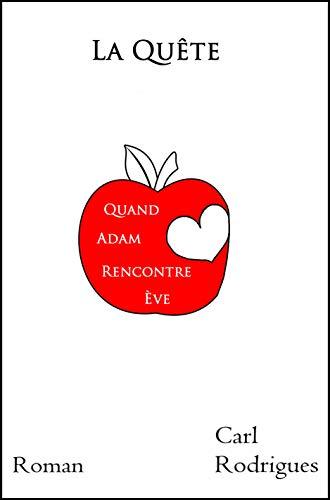 Couverture du livre La quête: Quand Adam rencontre Ève