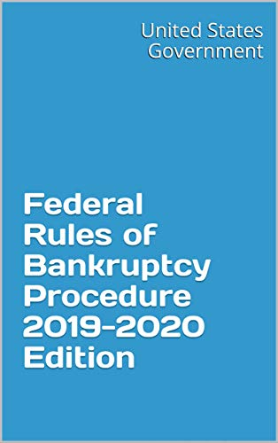 Federal Rules of Bankruptcy Procedure 2019-2020 Edition (English Edition)