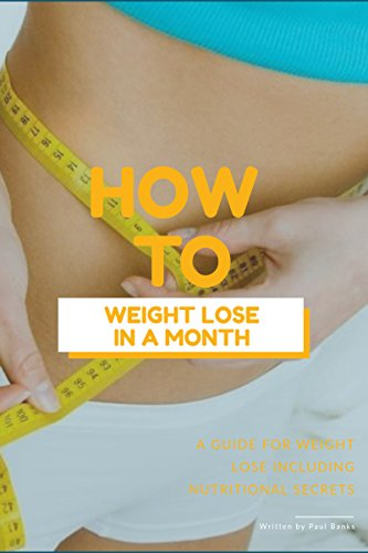 How To Lose Weight In A Month (English Edition)