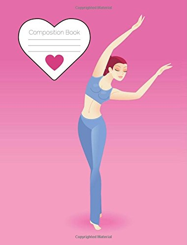 """Modern Dancer Composition Book: Pink cover dancing girl. 150 page wide ruled standard composition sized (7.44"""" x 9.69"""") notebook for school, study or ... for fans of modern and lyrical dance por DanceClass"""
