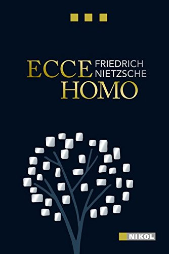 Ecce Homo (Nikol Classics): Wie man wird, was man ist