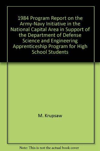 1984 Program Report on the Army-Navy Initiative in the National Capital Area in Support of the Department of Defense Science and Engineering Apprenticeship Program for High School Students