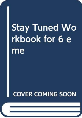 Stay Tuned Workbook for 6 éme