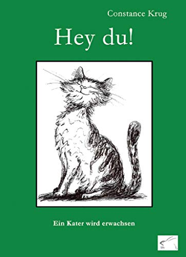 Hey du!: Ein Kater wird erwachsen (Hey Du)