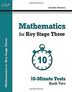 Mathematics for KS3: 10-Minute Tests - Book 2 (including Answers) (CGP KS3 Maths) by Coordination Group Publications Ltd (CGP)