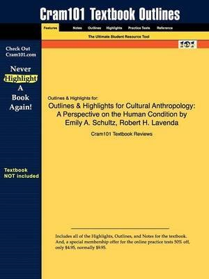[Studyguide for Cultural Anthropology: A Perspective on the Human Condition by Schultz, Emily A., ISBN 9780195338508] (By: Cram101 Textbook Reviews) [published: January, 2010]