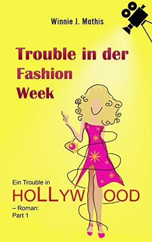 Trouble in der Fashion Week: Ein Trouble in Hollywood - Roman: Part 1