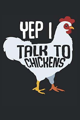 f9f51f63 Yep I Talk To Chickens: Funny Farmer Sarcastic Sayings Quotes Best Gift  Ideas Composition College